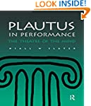 Plautus in Performance: The Theatre o...