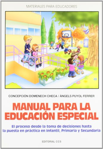 Manual para la Educación Especial: El proceso desde la toma de decisiones hasta la puesta en práctica en Infantil, Primaria y Secundaria (Materiales para educadores) - 9788483168257