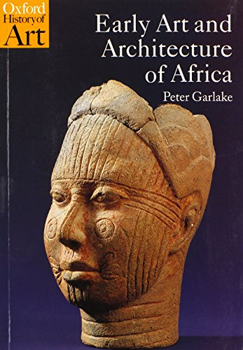 Early Art and Architecture of Africa (Oxford History of Art) por Peter Garlake