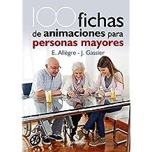 100 Fichas de animaciones para personas mayores: Edición bicolor (Salud nº 1)