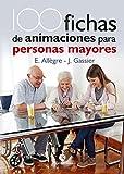 100 Fichas de animaciones para personas mayores: Edición bicolor (Salud) (Spanish Edition)