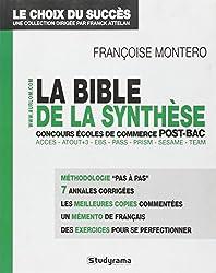 La bible de la synthèse : Aux concours écoles de commerce post-bac Acces, Atout+3, EBS, Pass, Prism, Sesame, Team
