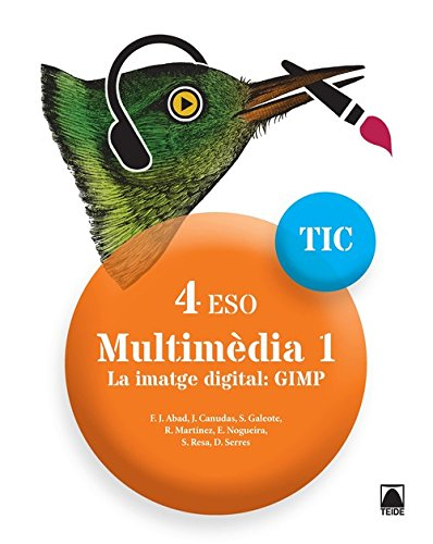 TIC 4 ESO. Multimèdia 1. La imatge digital: GIMP - 9788430781812