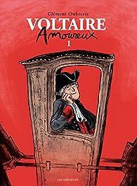 Voltaire amoureux, tome 1 par Clément Oubrerie