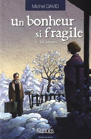 UN BONHEUR SI FRAGILE T04: Les amours