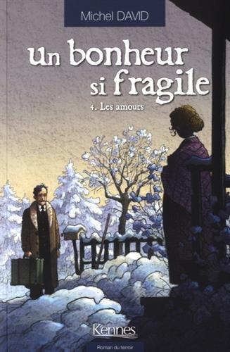 Un bonheur si fragile (4) : Les amours