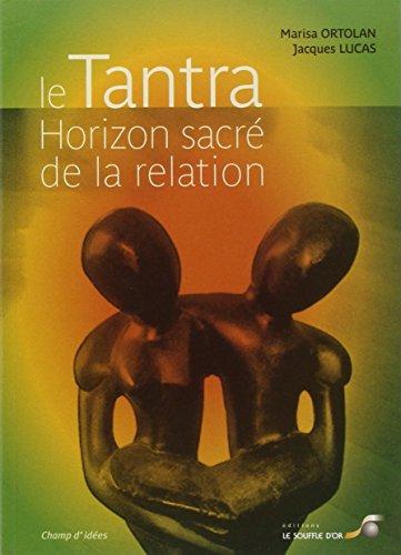 Le Tantra, horizon sacré de la relation par Jacques Lucas