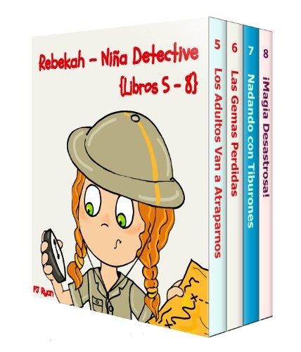 Rebekah - Niña Detective Libros 5-8: Divertida Historias de Misterio para Niños Entre 9-12 Años por PJ Ryan