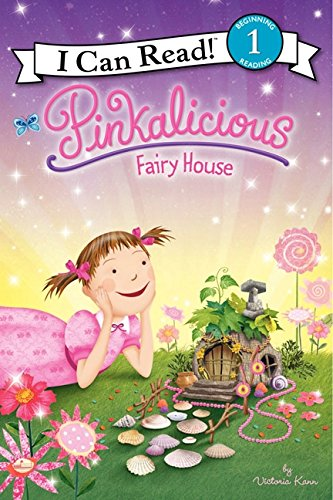 Pinkalicious: Fairy House (I Can Read Level 1) por Victoria Kann