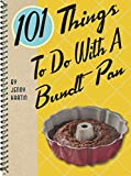101 Things® to Do with a Bundt® Pan (English Edition)