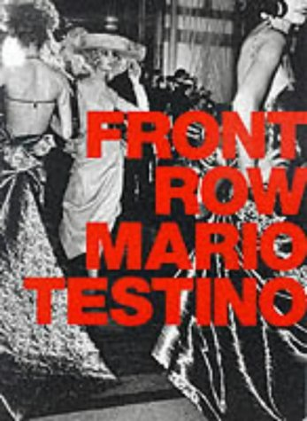 Front Row/Backstage by Mario Testino (14-Oct-1999) Hardcover
