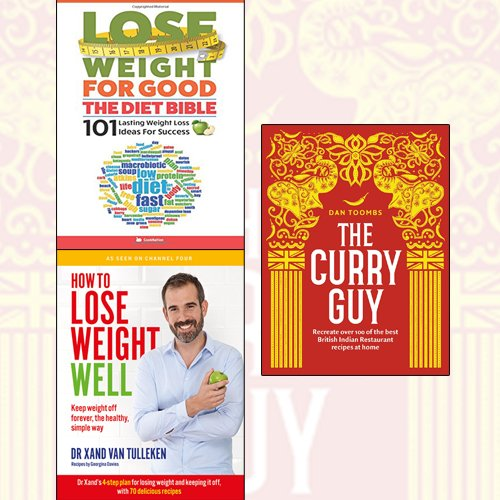 The Curry Guy [Hardcover], How to Lose Weight Well, Lose Weight For Good 3 books collection set - Recreate Over 100 of the Best British Indian Restaurant Recipes at Home