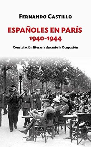 Descargar Libro Españoles en París. 1940-1944 (Siglo XX) de Fernando Castillo Cáceres
