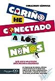 CARIÑO, HE CONECTADO A LOS NIÑOS. Guía sobre salud digital para familias y educadores (Fuera de colección)