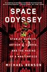Space Odyssey: Stanley Kubrick, Arthur C. Clarke, and the Making of a Masterpiece par Benson