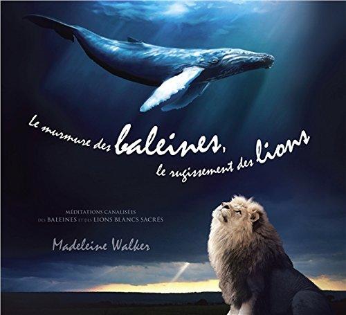 Le murmure des baleines, le rugissement des lions - Livre audio par Madeleine Walker