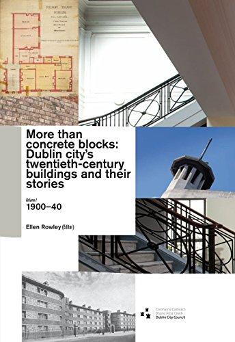 More Than Concrete Blocks: Dublin City's Twentieth Century Buildings and Their Stories: 1900-1939 Book 1