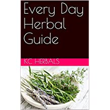 Every Day Herbal Guide (English Edition)