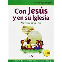 """Con Jesús en su Iglesia. Iniciación de los niños a la vida cristiana, 2. Materiales para Padres: Material complementario al nuevo Catecismo """"Jesús es el Señor"""" (Nuevo Proyecto Galilea 2000)"""