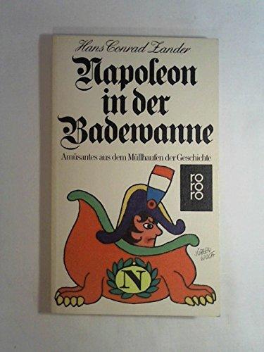 Download Napoleon in der Badewanne. Amüsantes aus dem Müllhaufen der Geschichte.