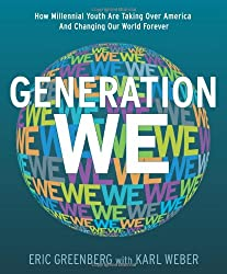 Generation We: How Millenial Youth are Taking Over America and Changing the World