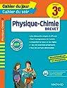 Cahier du jour/Cahier du soir Physique-Chimie 3e par Magnard
