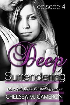 Deep Surrendering: Episode Four (English Edition) von [Cameron, Chelsea M.]
