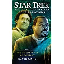 Cold Equations: The Persistence of Memory: Book One (Star Trek: The Next Generation)