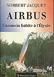 Airbus - L'assassin habite à l'Élysée