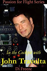 In the Cockpit with John Travolta (Passion for Flight Book 13)