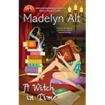 A Witch In Time (A Bewitching Mystery) by Madelyn Alt (2010-04-06)