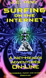 Surfing on the Internet: A Net-Head's Adventures On-Line by J.C. Herz (1997-12-04)
