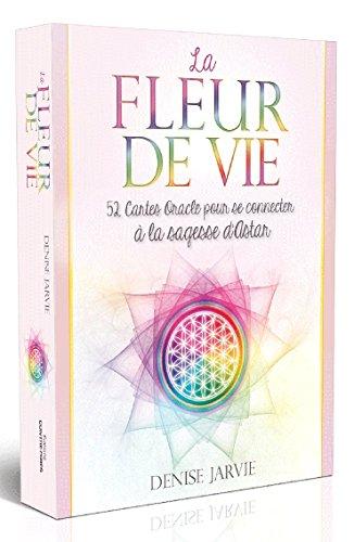 La fleur de vie : 52 cartes oracle pour se connecter à la sagesse d'Astar par Denise Jarvie