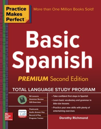 Practice Makes Perfect Basic Spanish, Second Edition (Practice Makes Perfect Series)