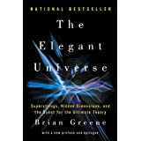 The Elegant Universe - Superstrings, Hidden Dimensions, and the Quest for the Ultimate Theory-