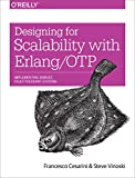 Designing for Scalability with Erlang/OTP: Implement Robust, Fault-Tolerant Systems (English Edition)