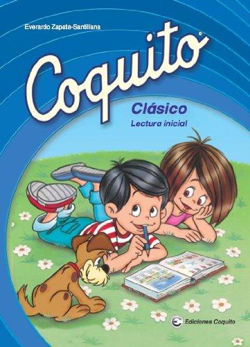 Coquito Clasico: Lectura Inicial por Everardo Zapata-Santillana