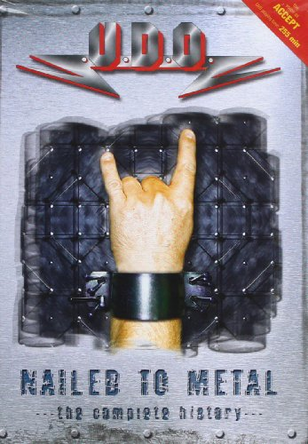U.D.O.-NAILED TO METAL-THE COMPLETE HISTORY