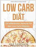 Low Carb Diät: Die effektivsten Rezepte für den Low Carb Diätplan - Nele Fleischman