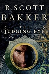 The Judging Eye: One (The Aspect-Emperor) by R. Scott Bakker (2010-03-30)