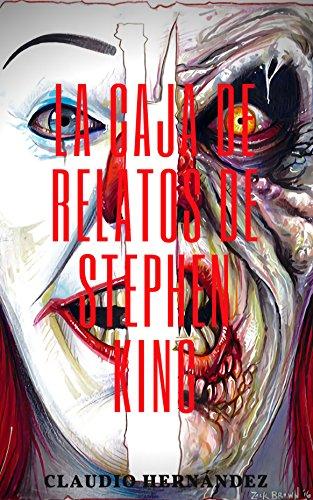 La caja de los relatos de Stephen King por Claudio Hernández