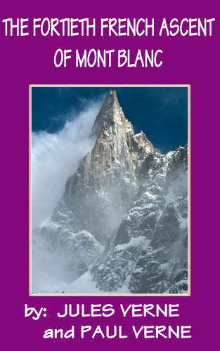 THE FORTIETH FRENCH ASCENT OF MONT BLANC is a short story written by JulesVerne or some say by Paul Verne in 1872. This is a story not only about men wanting the adventure of mountain climbing, but also the beauty, hazards and feeling of accomplishme...
