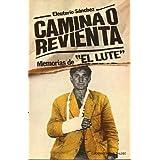 """CAMINA O REVIENTA. Memorias de """"El Lute"""". 1ª edición."""
