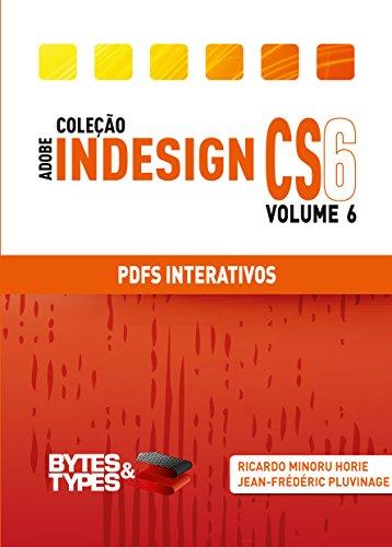 Coleção Adobe InDesign CS6 - PDFs Interativos (Portuguese Edition) por Ricardo Minoru Horie