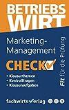 Marketing-Management - Check!: Fit für den Betriebswirt (IHK) (Check Betriebswirt, Band 1)