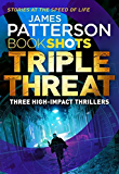 Triple Threat: BookShots (Book Shots)
