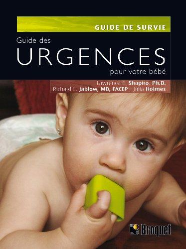 Guide des urgences pour votre bébé : Informations essentielles que tous les parents devraient connaître par Lawrence E. Shapiro