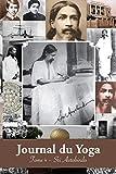 Journal du Yoga (Tome 4): Notes de Sri Aurobindo sur sa Discipline Spirituelle (1915 à 1927)