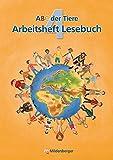 ABC der Tiere 4: Arbeitsheft Lesebuch, 4. Schuljahr