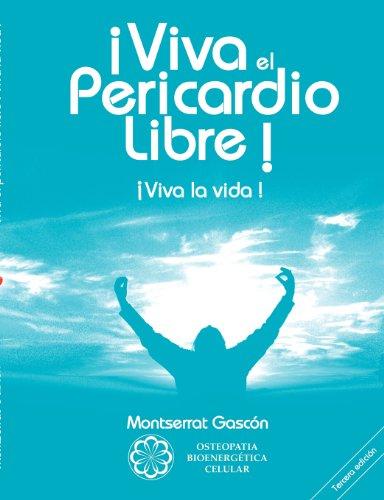 Viva el pericardio libre ! : Viva la vida !